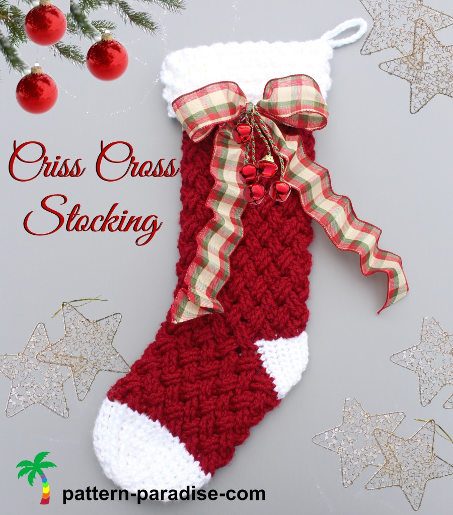 Crochet Patterns For Xmas Stockings : New Crochet Pattern - Criss Cross Crochet Stocking Pattern Paradise
